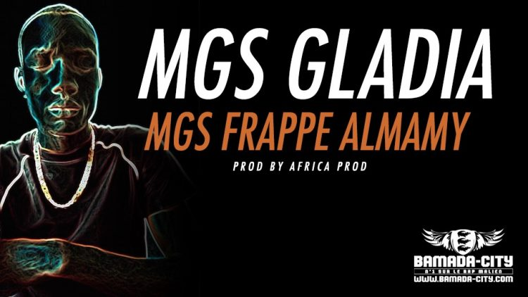 MGS GLADIA - MGS FRAPPE ALMAMY Prod by AFRICA PROD