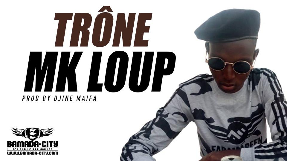 MK LOUP - TRÔNE Prod by DJINE MAIFA