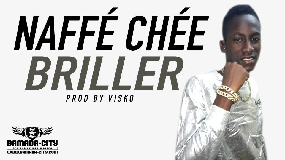 NAFFÉ CHÉE - BRILLER Prod by VISKO