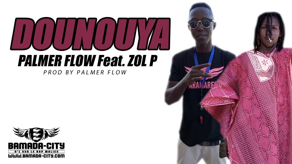 PALMER FLOW Feat. ZOL P - DOUNOUYA Prod by PALMER FLOW