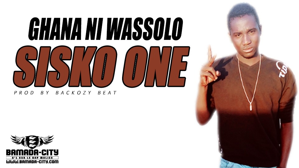SISKO ONE - GHANA NI WASSOLO Prod by BACKOZY BEAT