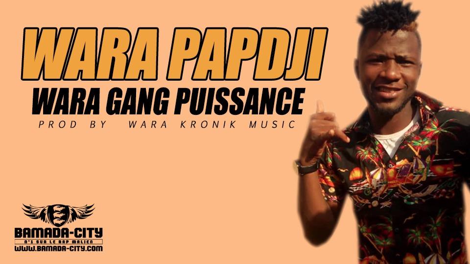 WARA PAPDJI - WARA GANG PUISSANCE Prod by WARA KRONIK MUSIC