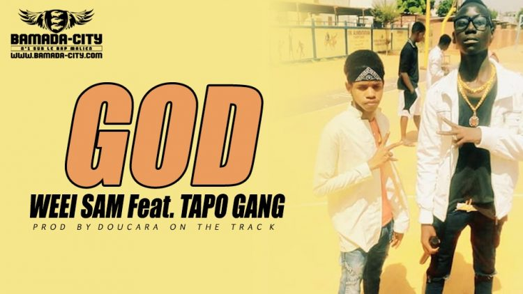 WEEI SAM Feat. TAPO GANG - GOD Prod by DOUCARA ON THE TRACK