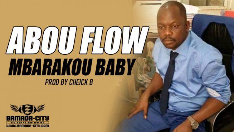 ABOU FLOW - MBARAKOU BABY MALITEL BABY Prod by CHEICK B