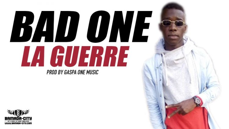 BAD ONE - LA GUERRE Prod by GASPA ONE MUSIC