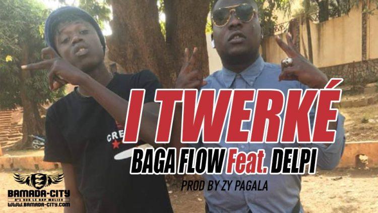 BAGA FLOW Feat. DELPI - I TWERKÉ