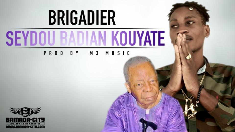 BRIGADIER - SEYDOU BADIAN KOUYATE