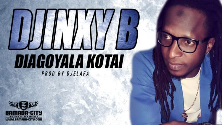 DJINXY B - DIAGOYALA KOTAI - PROD BY DJELAFA