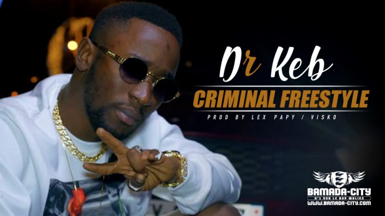 DR KEB - CRIMINAL FREESTYLE - Prod by LEX PAPY_VISKO