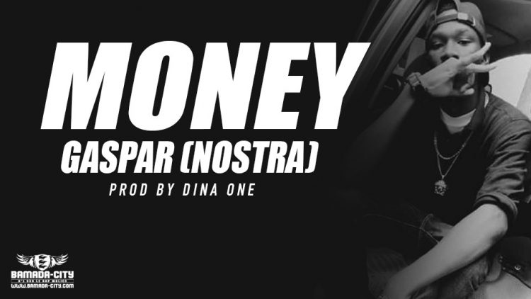 GASPAR (NOSTRA) - MONEY Prod by DINA ONE