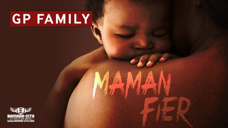 GP FAMILY - MAMAN FIER - Prod by GP RECORDS