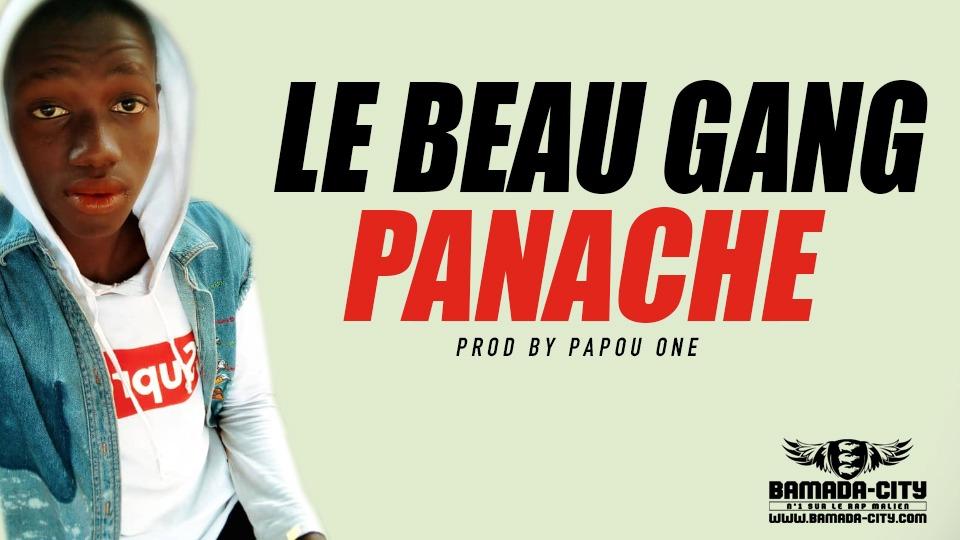 LE BEAU GANG - PANACHE Prod by PAPOU ONE