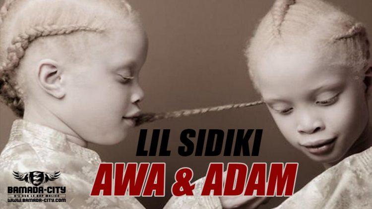 LIL SIDIKI - AWA & ADAM