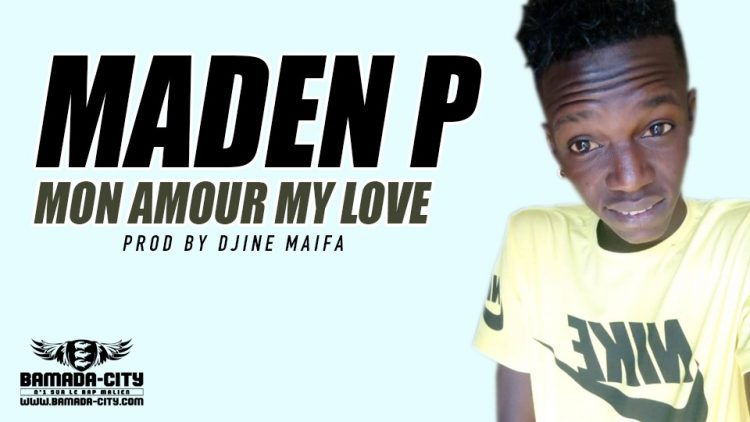 MADEN P - MY LOVE Prod by DJINE MAIFA