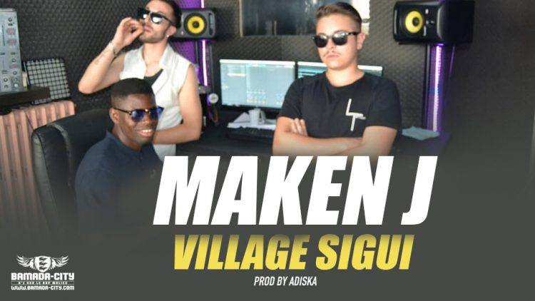 MAKEN J - VILLAGE SIGUI Prod by ADISKA
