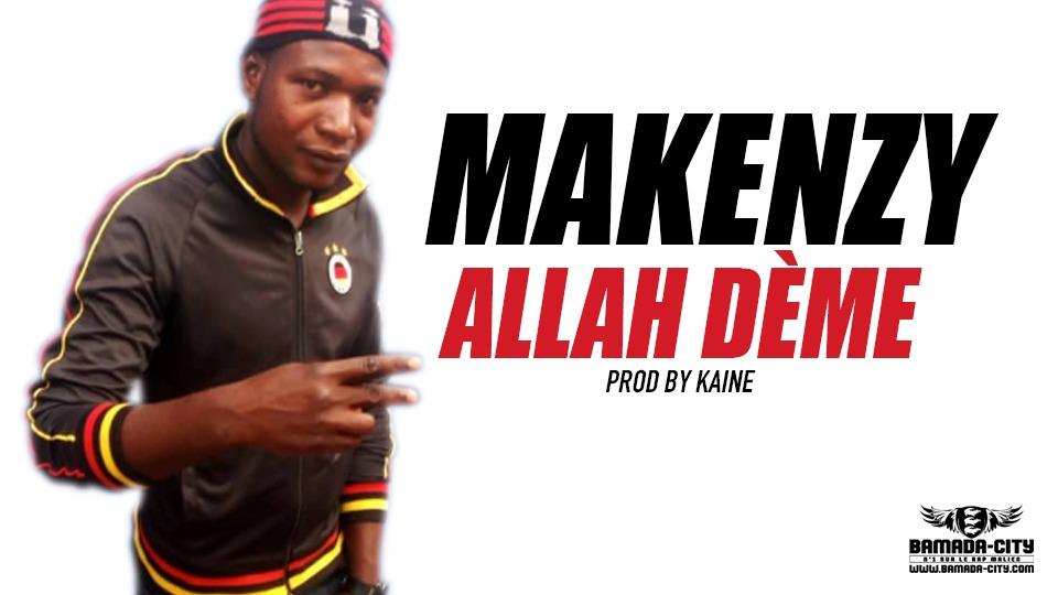 MAKENZY - ALLAH DÈME Prod by KAINE
