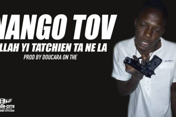 NANGO TOV - ALLAH YI TATCHIEN TA NE LA Prod by DOUCARA ON THE TRACK