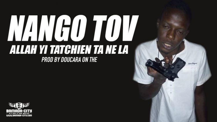 NANGO TOV - ALLAH YI TATCHIEN TA NE LA Prod by DOUCARA ON THE TRACK