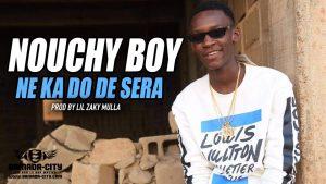 NOUCHY BOY - NE KA DO DE SERA - Prod by LIL ZAKY MULLA