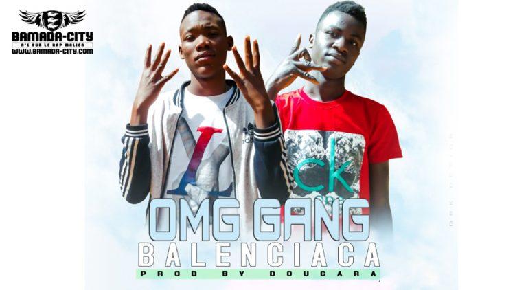 OMG GANG - BALANCIACA - Prod by DOUCARA