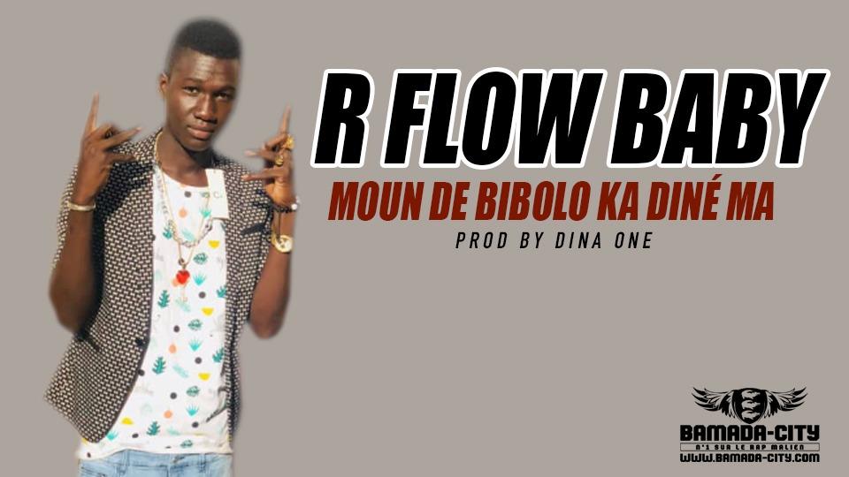 R FLOW BABY - MOUN DE BIBOLO KA DINÉ MA Prod by DINA ONE