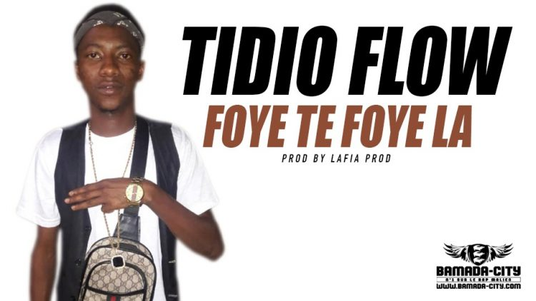 TIDIO FLOW - FOYE TE FOYE LA - Prod by LAFIA PROD
