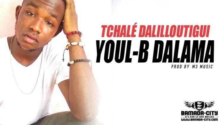 YOUL-B DALAMA - TCHALÉ DALILLOUTIGUI Prod by M3 MUSIC