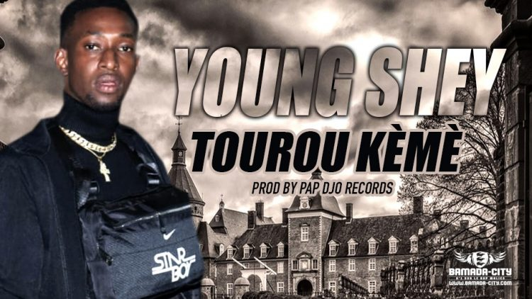 YOUNG SHEY - TOUROU KÈMÈ Prod by PAP DJO RECORDS