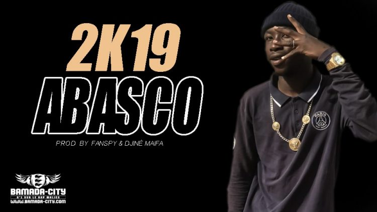 ABASCO - 2K19 Prod by FANSPY & DJINÈ MAIFA