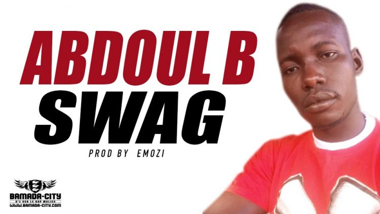ABDOUL B - SWAG Prod by EMOZI