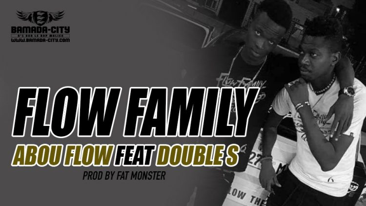 ABOU FLOW FEAT DOUBLE S - FLOW FAMILY - Prod by FAT MONSTER