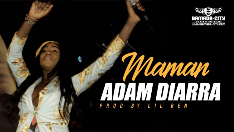 ADAM DIARRA - MAMAN Prod by LIL BEN