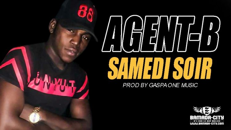 AGENT-B - SAMEDI SOIR - PROD BY GASPA ONE MUSIC