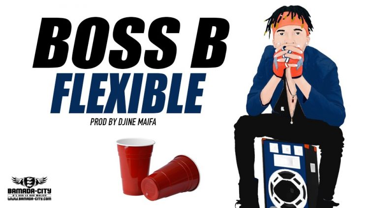 BOSS B - FLEXIBLE Prod by DJINE MAIFA