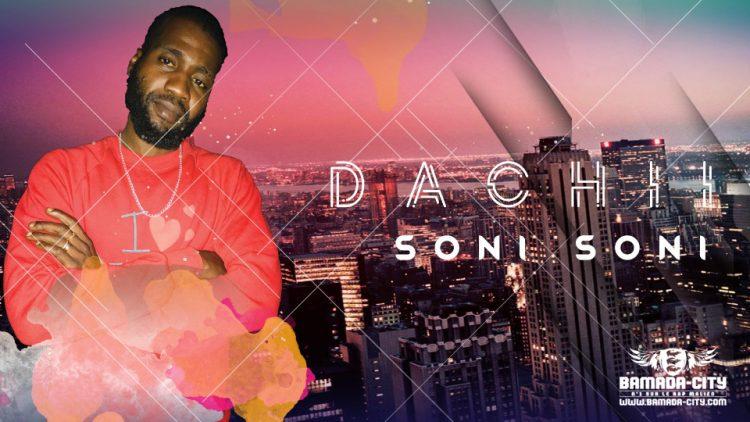 DACHII - SONI SONI Prod by BLACK DOPÉ