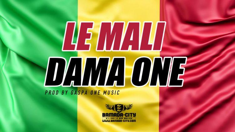 DAMA ONE - LE MALI Prod by GASPA ONE MUSIC