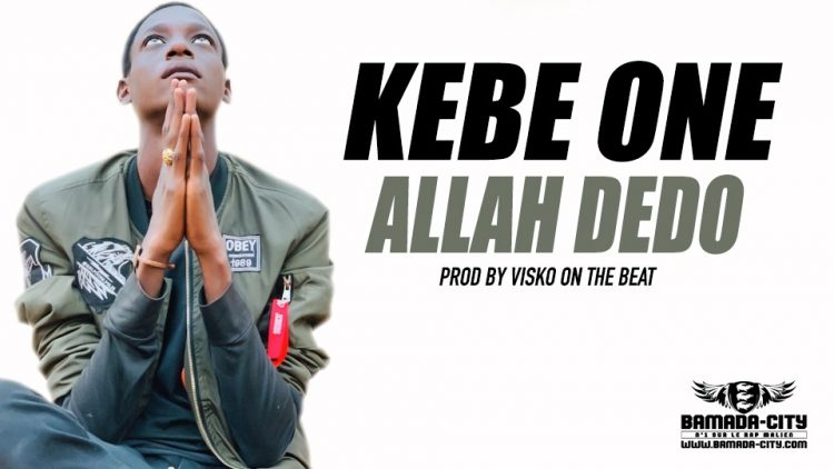 KEBE ONE - ALLAH DEDO Prod by VISKO ON THE BEAT