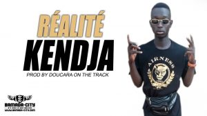 KENDJA - RÉALITÉ Prod by DOUCARA ON THE TRACK