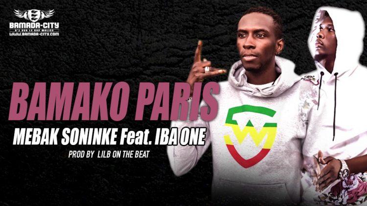 MEBAK SONINKE Feat. IBA ONE - BAMAKO PARIS