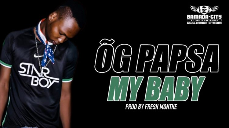 ÕG PAPSA - MY BABY Prod by FRESH MONTHE