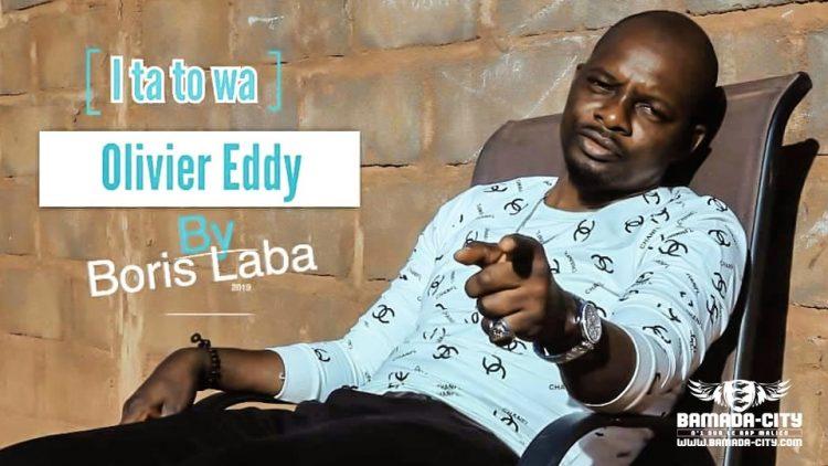 OLIVIER EDDY - I TA TO WA Prod by BORIS LABA