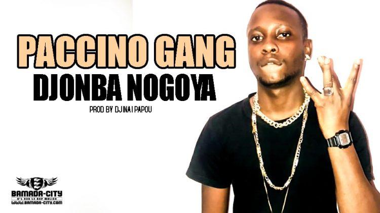 PACCINO GANG -DJONBA NOGOYA Prod by DJINAI PAPOU