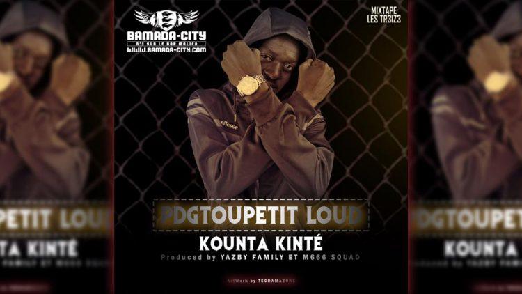 PDGTOUPETIT LOUD - KOUNTA KINTÉ - Prod by YAZBY FAMILY ET M666 SQUAD