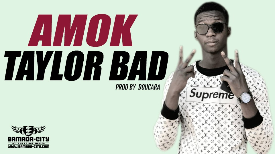 TAYLOR BAD - AMOK Prod by DOUCARA