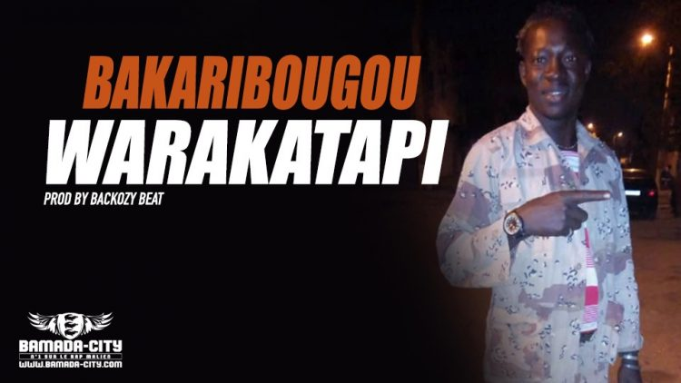 WARAKATAPI - BAKARIBOUGOU - PROD BY BACKOZY BEAT