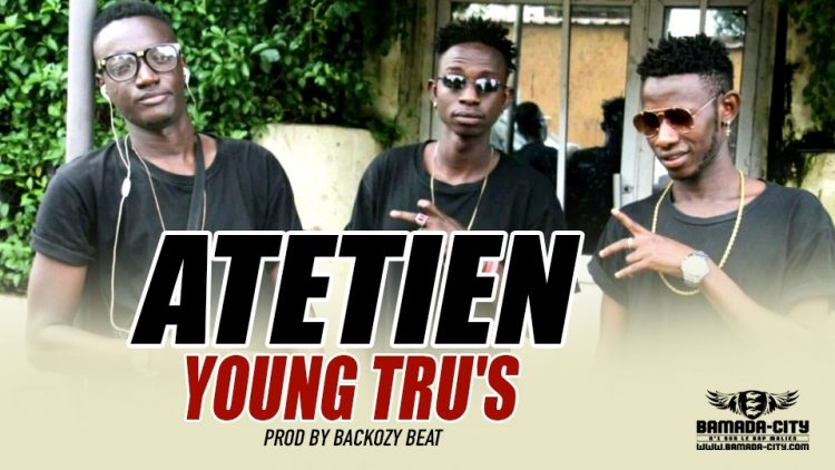 YOUNG TRU'S - ATETIEN - PROD BY BACKOZY BEAT