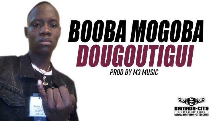 BOOBA MOGOBA - DOUGOUTIGUI