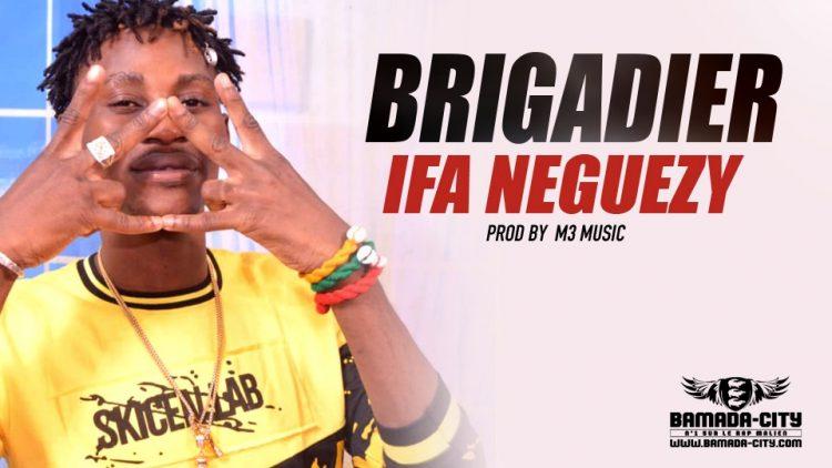 BRIGADIER - IFA NEGUEZY Prod by M3 MUSIC