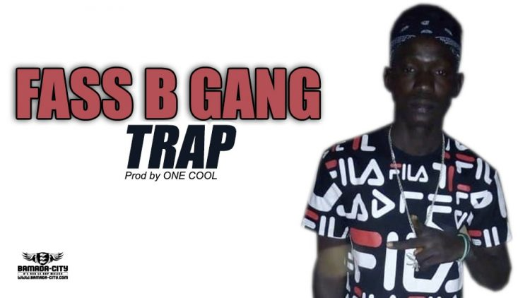 FASS B GANG - TRAP Prod by ONE COOL