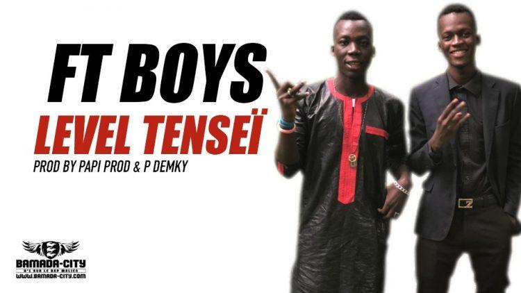 FT BOYS - LEVEL TENSEÏ Prod by PAPI PROD & P DEMKY